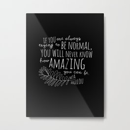 Inspirational Art Print // Maya Angelou Quote // How Amazing You Can Be Typographic Print // Modern Metal Print