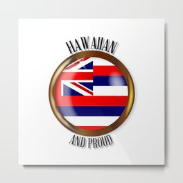 Hawaii Proud Flag Button Metal Print