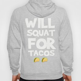 Funny Workout Shirt For Tacos Lover. Hoody
