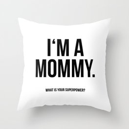 I'm a mommy Throw Pillow