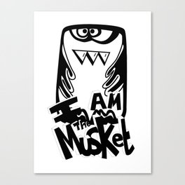 I am the Musket Canvas Print
