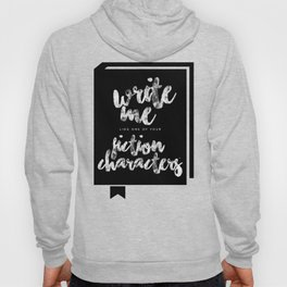 Write Me Like One Of Your Fiction Characters - Black In Book Hoody