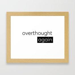 for all my fellow overthinkers. Framed Art Print
