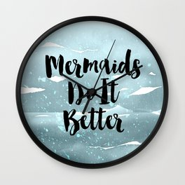 Mermaids Do It Better Wall Clock