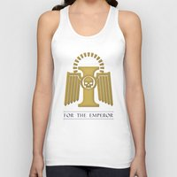 warhammer Tank Tops featuring For the Emperor by Imperial Diet