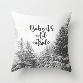 Baby It's Cold Outside - Christmas Quote Throw Pillow
