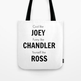 Friends - Joey, Chandler, Ross Tote Bag
