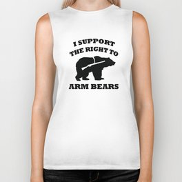I Support The Right To Arm Bears Biker Tank