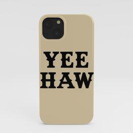 Yee Haw iPhone Case