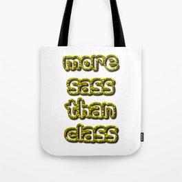 More Sass Than Class Tote Bag