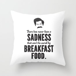 Ron Swanson There Has Never Been a Sadness that Can't Be Cured By Breakfast Food Throw Pillow