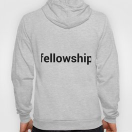 fellowship Hoody