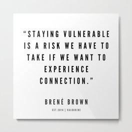 3    | Brené  Brown Quotes | 190524 | White Design Metal Print