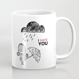 I Hate You / Rain Coffee Mug