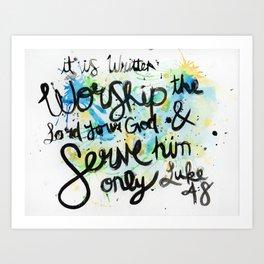Luke 4:8 Art Print