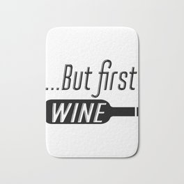 Kitchen Wall Decor, Wine Print, Bar Signs, House Decor, But First Wine, Gift For Wine Lover, Wine De Bath Mat
