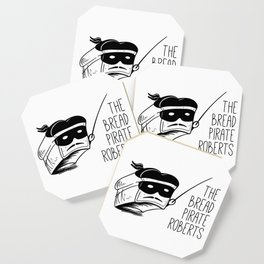 The Bread Pirate Roberts Coaster