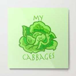 my cabbages! Metal Print