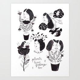 Plants Have Feelings Too Art Print