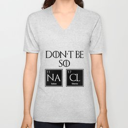 Don't Be So na cl Unisex V-Neck