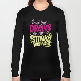 Stinky Business Long Sleeve T-shirt
