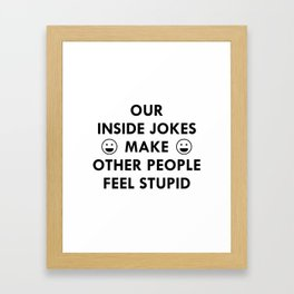 Inside Jokes Framed Art Print
