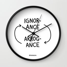 Ignorance and Arrogance Wall Clock