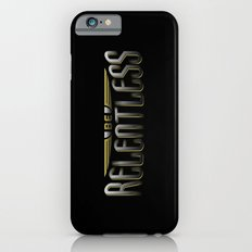 Be Relentless Slim Case iPhone 6s