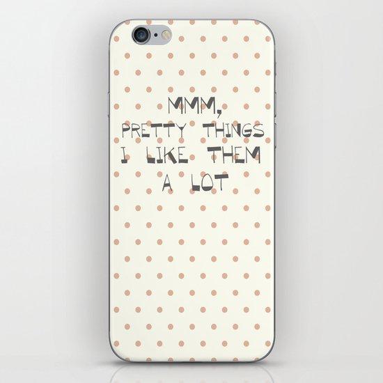 MMM, PRETTY THINGS .... iPhone & iPod Skin