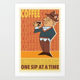 Better your day with coffee! Art Print