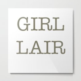 GIRL LAIR - whit version Metal Print