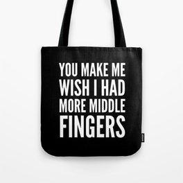 You Make Me Wish I Had More Middle Fingers (Black & White) Tote Bag