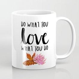 #KinaTurns24: Do What You Love Love What You Do Coffee Mug