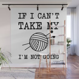 Knitting quote Wall Mural