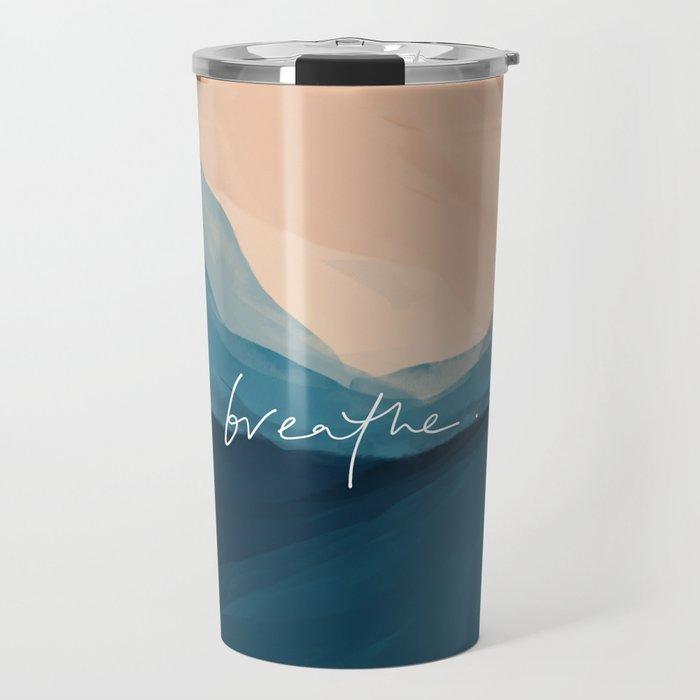 breathe. Travel Mug