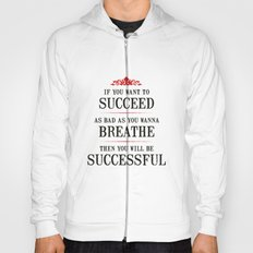 How bad do you want to be successful - Motivational poster Hoody
