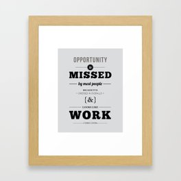 """Thomas Edison Quote: """"Opportunity is Missed by Most People..."""" Framed Art Print"""