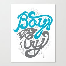 Boys Don't Cry Canvas Print