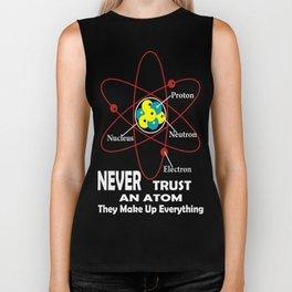 never trust an atom Biker Tank