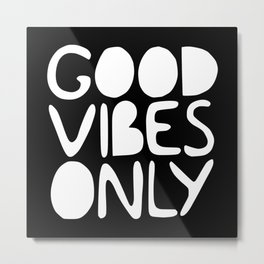 GOOD VIBES ONLY (black) - Handlettered typography Metal Print