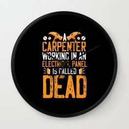 A Carpenter Working In An Electrical Panel Is Called Dead Wall Clock