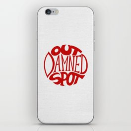 Out Damned Spot iPhone Skin