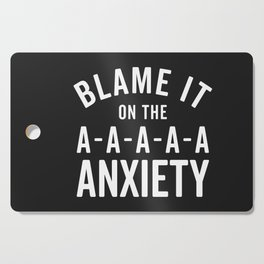 Blame It On Anxiety Funny Quote Cutting Board