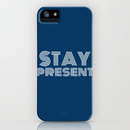 Stay present (blue) iPhone Case