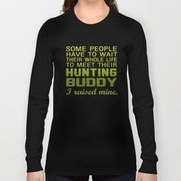 My Hunting Buddy Long Sleeve T-shirt