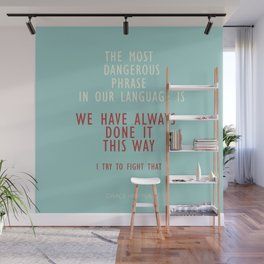 Grace Hopper quote, I alway try to fight that, inspirational, motivational sentence Wall Mural