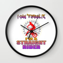 """I Cant Deny It I'm A Straight Rider"" tee for awesome bike motorcycle and street lovers like you!  Wall Clock"