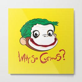 Why So Curious? Metal Print