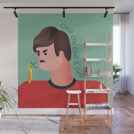 Chip on one's shoulder Wall Mural