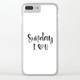 Sunday i love you Clear iPhone Case